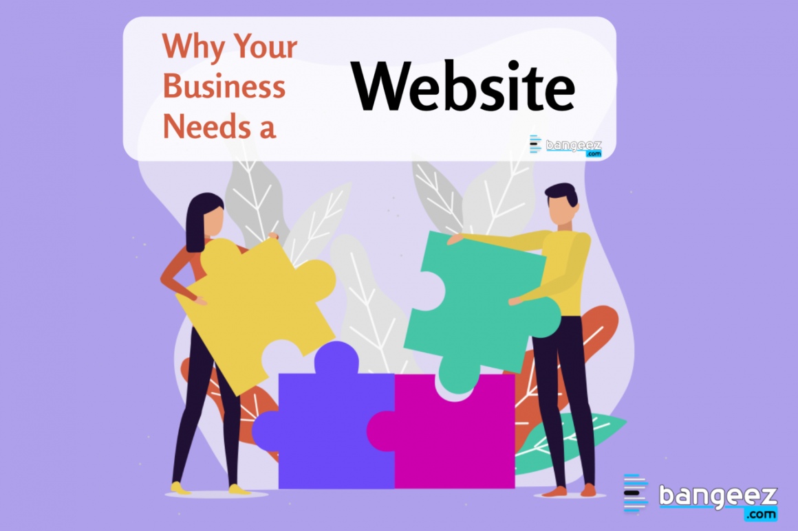 Bangeez - Why your business needs a website